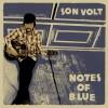 Son Volt – Notes of Blue
