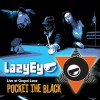 Lazy Eye – Pocket The Black