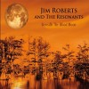 Jim Roberts and The Resonants – Beneath The Blood Moon
