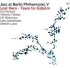 Jazz at Berlin Philharmonic V – Lost Hero Tears for Esbjörn