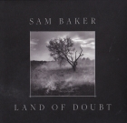 Sam Baker – Land Of Doubt