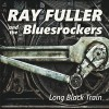 Ray Fuller and the Bluesrockers – Long Black Train