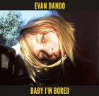 Evan Dando – Baby I'm Bored