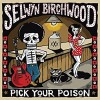 Selwyn Birchwood – Pick Your Poison