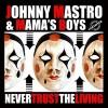 Johnny Mastro & Mama's Boys – Never Trust The Living
