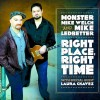 Monster Mike Welch and Mike Ledbetter – Right Place, Right Time