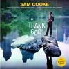 Sam Cooke – I Thank God