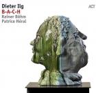 Dieter Ilg – B-A-C-H