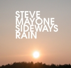 Steve Mayone – Sideways Rain