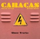 Valerio Corzani & Stefano Saletti Caracas – Ghost Tracks