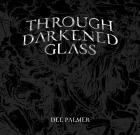 Dee Palmer – Through Darkened Glass