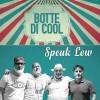 Botte di Cool – Speak Low