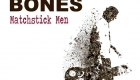 Lucky Bones – Matchstick Men