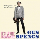 Gus Spenos – It's Lovin' I Guarantee