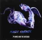 James and the Butcher – Plastic Fantastic