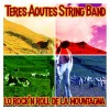 Teres Aoutes String Band – Lo Rock'n Roll De La Mountagna