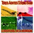 Teres Aoutes String Band – Lo Rock'n Roll De La Mountagna