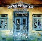Micke Bjorklof & Blue Strip – Twenty Five Live At Blues Baltica