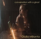 Giulia Millanta – Conversation With a Ghost