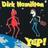 Dirk Hamilton – Yep!