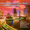 Roberto Magris Sextet – Live In Miami  @The WDNA Jazz Gallery