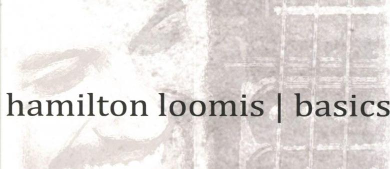 Hamilton Loomis – Basics