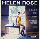 Helen Rose – Trouble Holding Back