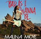 Malina Moye – Bad As I Wanna Be