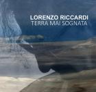Lorenzo Riccardi – Terra mai sognata