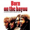 Maurizio Galli, Aldo Pedron – Born On The Bayou (La storia dei Creedence Clearwater Revival)
