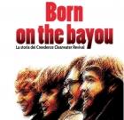 Maurizio Galli, Aldo Pedron – Born On The Bayou (La storia dei Creedence Clearwater Revival)
