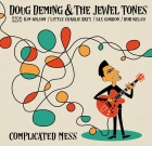 Doug Deming & The Jewel Tones – Complicated Mess