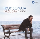 Fazil Say plays Say – Troy Sonata