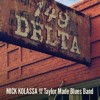 Mick Kolassa and The Taylor Blues Band – 149 Delta Avenue
