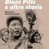 Lorenz Zadro e Antonio Boschi – Blues Pills e altre storie