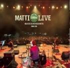 Matti delle Giuncaie – Matti Live 10 anni di musica matta 2008/2018