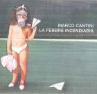 Marco Cantini – La febbre incendiaria