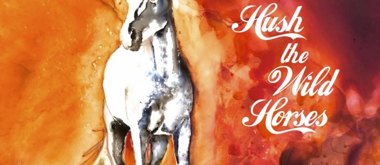 Rachel Harrington – Hush the Wild Horses