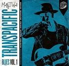 Matty T Wall – Transpacific Blues Vol. 1