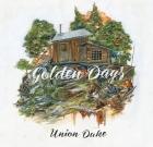 Union Duke – Golden Days