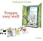 Francesco Giunta – Troppu Very Well