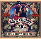 Popa Chubby – It's a Mighty Hard Road