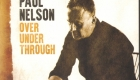 Paul Nelson – Over Under Through