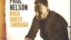 Paul Nelson – Over Under Through