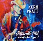 Kern Pratt – Greenville, MS… What About You?