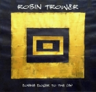 Robin Trower – Coming Closer to the Day