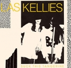 Las Kellies – Suck This Tangerine