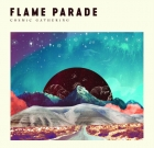 Flame Parade – Cosmic Gathering