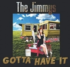 The Jimmys – Gotta Have It