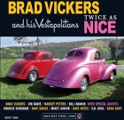 Brad Vickers and His Vestapolitans – Twice As Nice